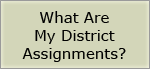 What Are My District Assignments?