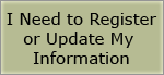 I Need to Register or Update My Information